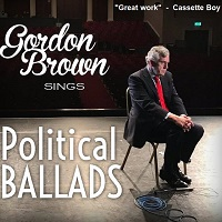 Gordon Brown Sings Political Ballads